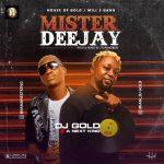 DJ Gold ft. A Next King — Mister Deejay