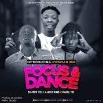 DJ Ozzytee ft. A Next King x Mavel Tee x Hypemanzeez — Focus Dance