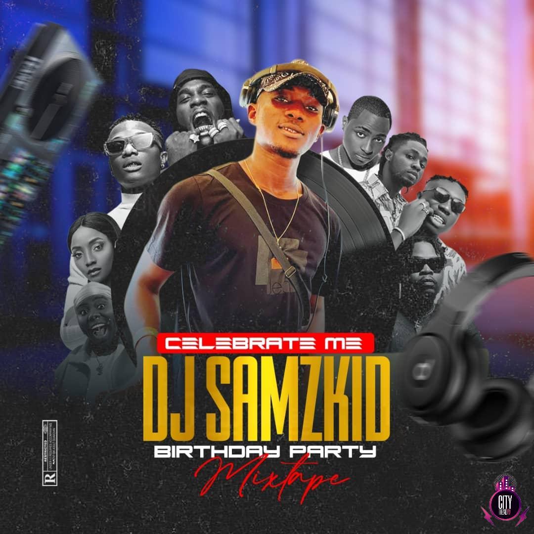 DJ Samzkid — Celebrate Me Birthday Party Mix