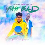 DJ Yk Carter — Yuh Bad Refix