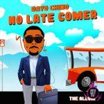 Dayo Chino — No Late Comer Album