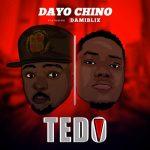 Dayo Chino — TEDO ft. Damibliz