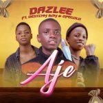 Daz Lee ft. Destiny Boy & Ope Gold – Aje
