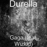 Durella — Gaga ft. Wizkid