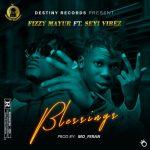 Fizzy Mayur ft. Seyi Vibez — Blessings