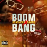 Koshens – Boom Bang ft. Davido