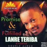 Download Album: Lanre Teriba – The Promise & The Fulfilled (Zip)