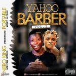 Nero King ft. Portable — Yahoo Barber Vol. 3