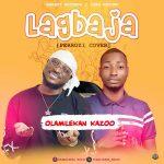Olamilekan Kazoo – Lagbaja (Peruzzi Cover)