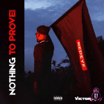 Victor AD – Nothing To Prove EP