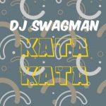 DJ Swagman – Kata Kata