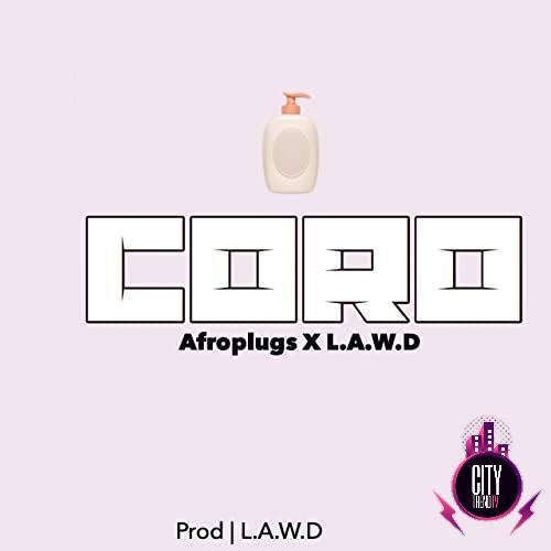 Afroplugs — Coro ft. L.A.W.D