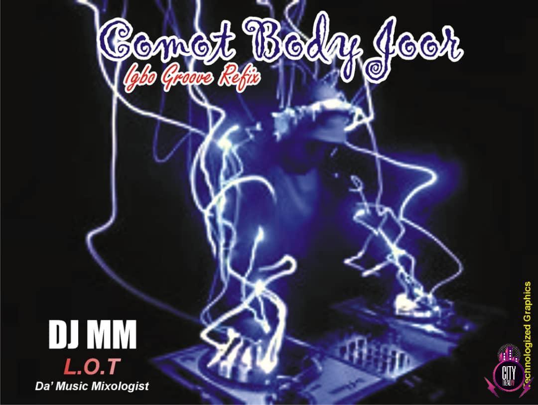 DJ MM — Comot Body Joor Igbo Groove Refix