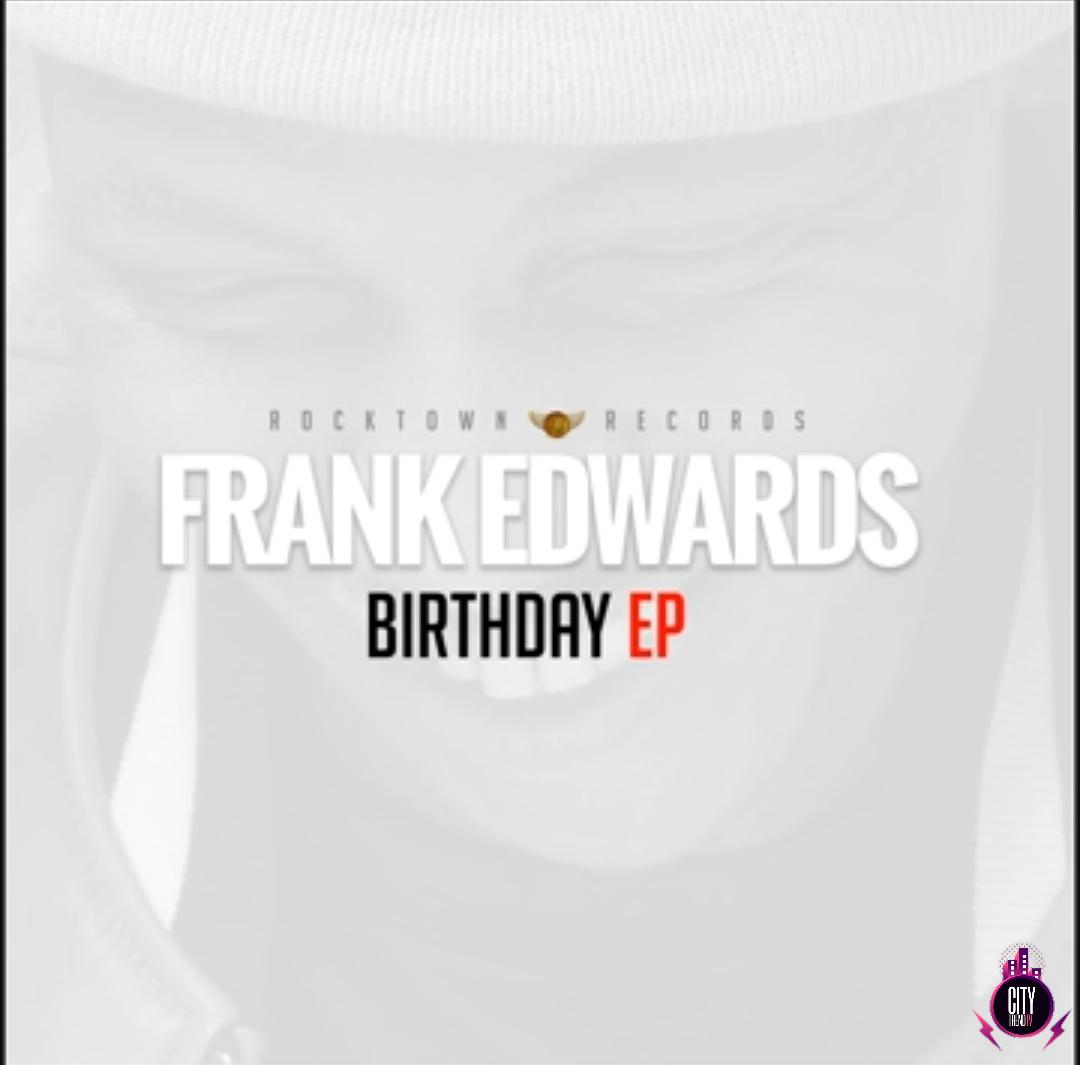 Download Frank Edwards — Birthday Complete EP