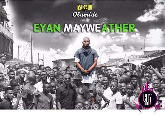 Download Olamide — Eyan Mayweather Zip