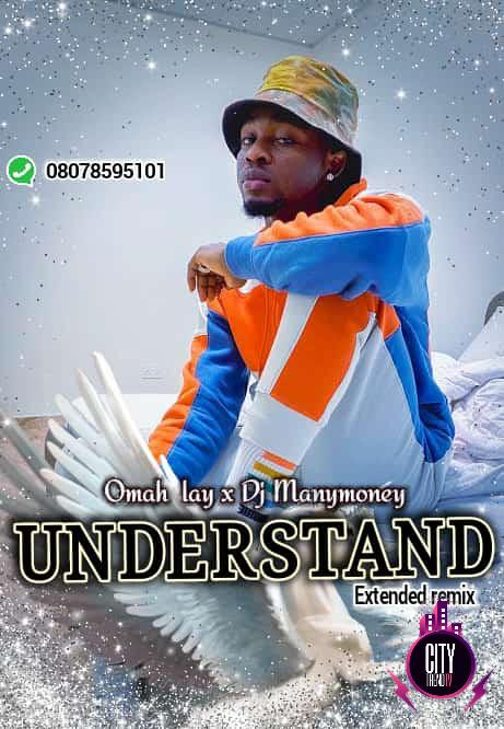 Omah Lay x DJ ManyMoney — Understand Extended Remix