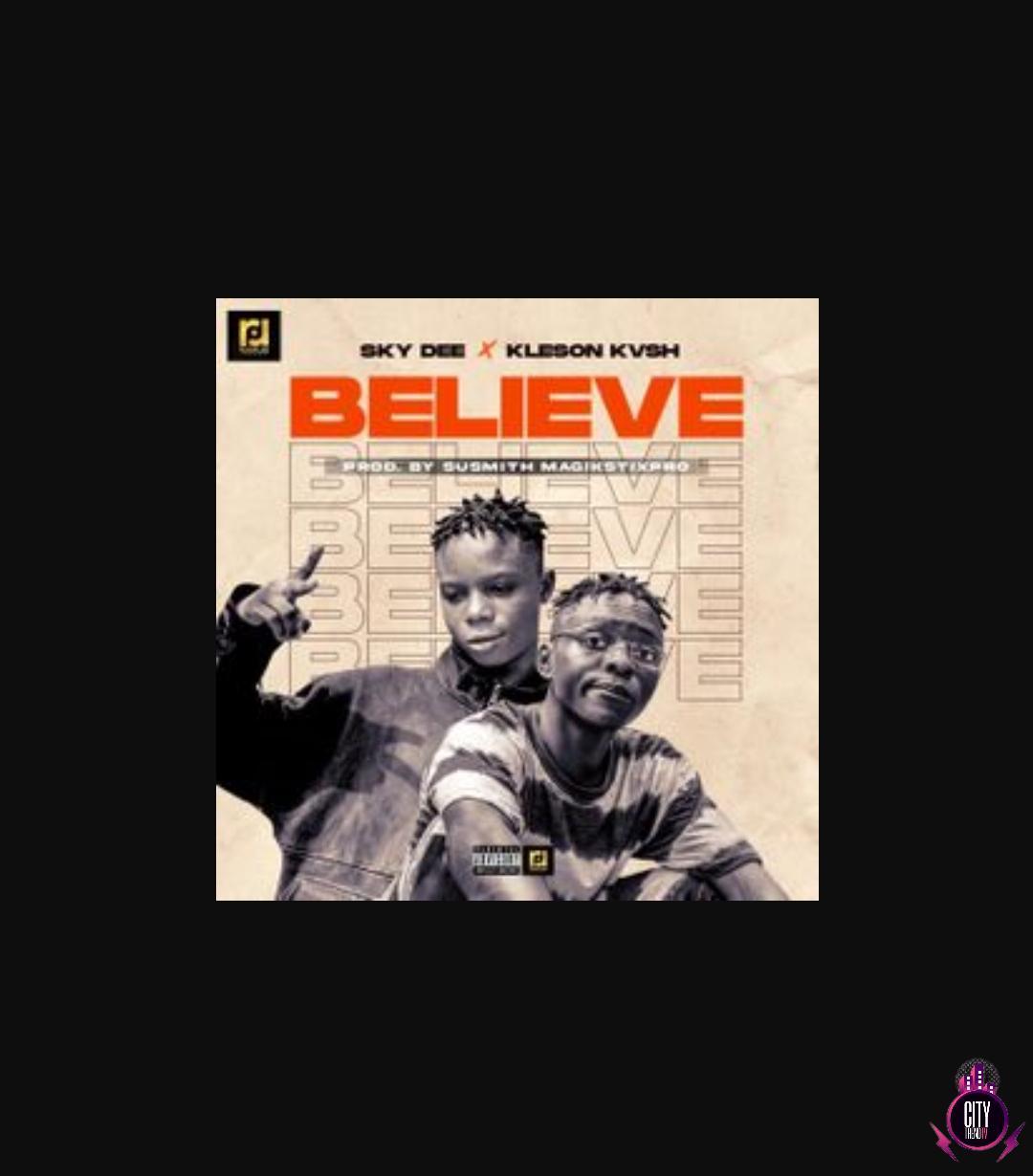 Skye Dee — Believe ft. Kleson kvsh