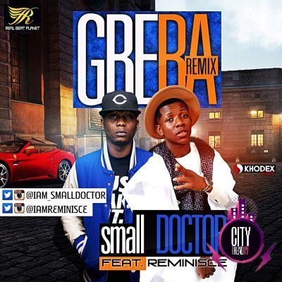 Small Doctor – Gbera Remix ft. Reminisce