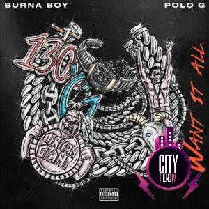Burna Boy ft. Polo G — Want It All