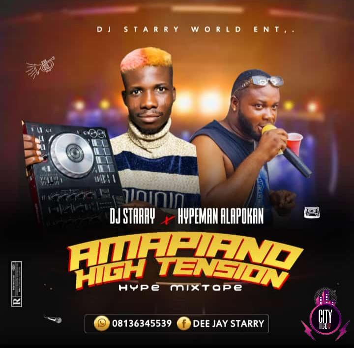 DJ Starry x Hypeman Alapokan — Amapiano High Tension Mix