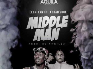 Eleniyan — Middle Man ft. Abramsoul