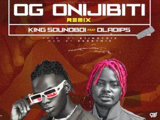 King SoundBoi — OG Onijibiti Remix ft. Oladips