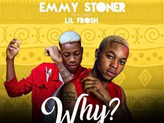 Emmy Stoner — WHY ft. Lil Frosh