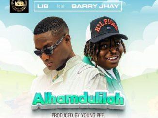 LIB ft. Barry Jhay — Alhamdulilah