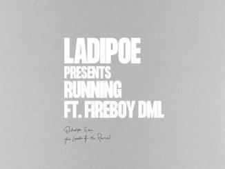 LadiPoe ft. Fireboy DML — Running
