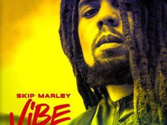 Skip Marley — Vibe ft. Popcaan